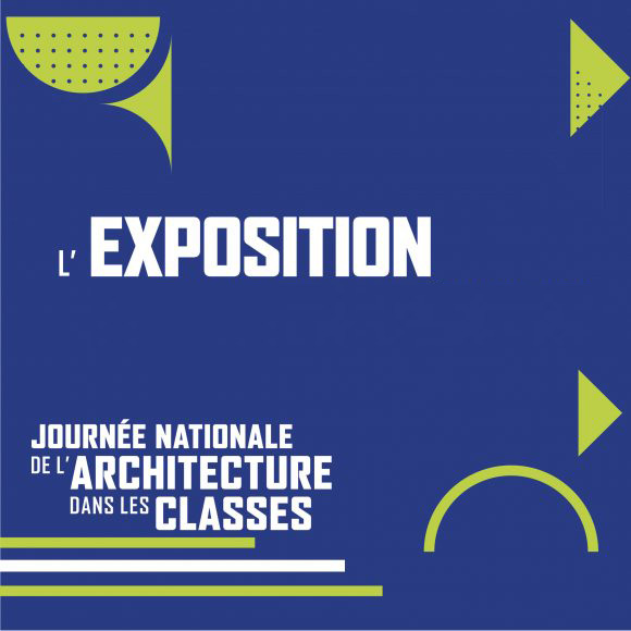 Exposition de la Journée Nationale de l'Architecture en classe